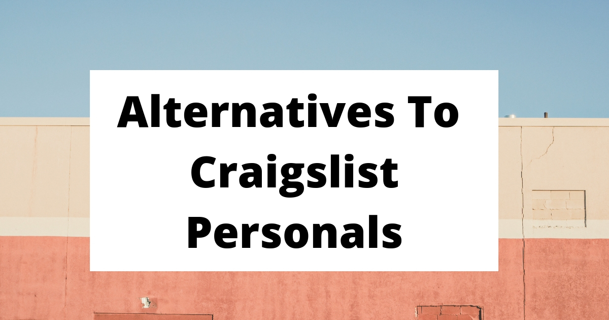 Craigslist Sex Personals Replacement: The Top Alternatives For Casual Encounters